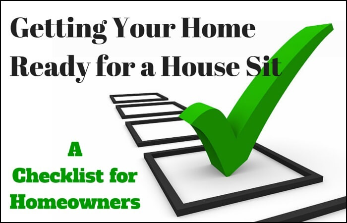 Getting Your Home Ready for a House Sit: A Checklist for Homeowners