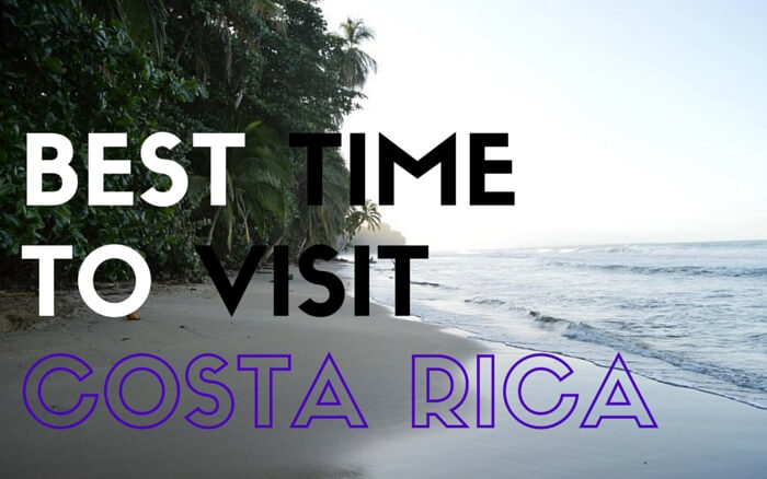 Best Time to Visit Costa Rica | Two Weeks in Costa Rica
