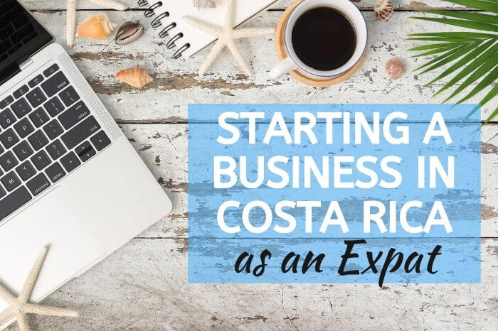 Starting Business in Costa Rica as Expat