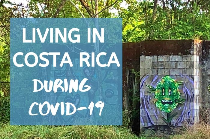 Covid-19 in Costa Rica: Living Here Through the Pandemic