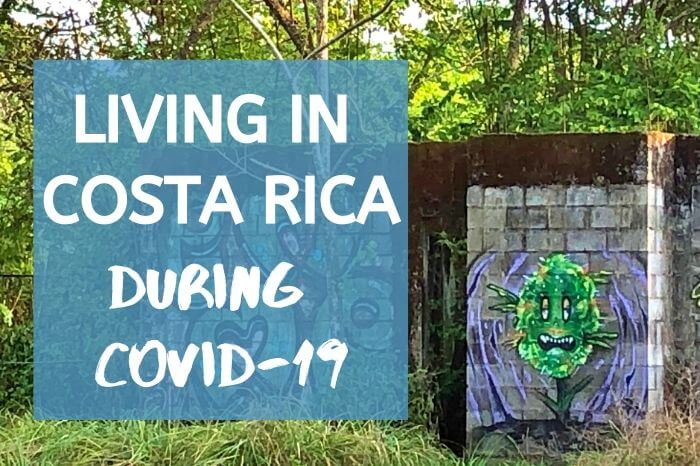 Living in Costa Rica During Covid-19