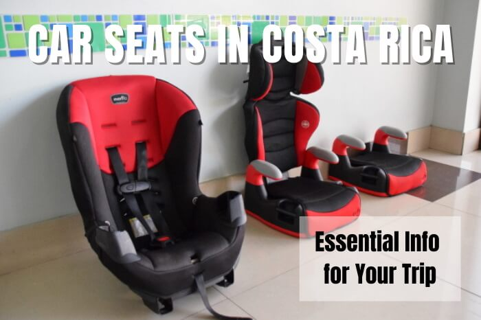 Car Seats Costa Rica Travel