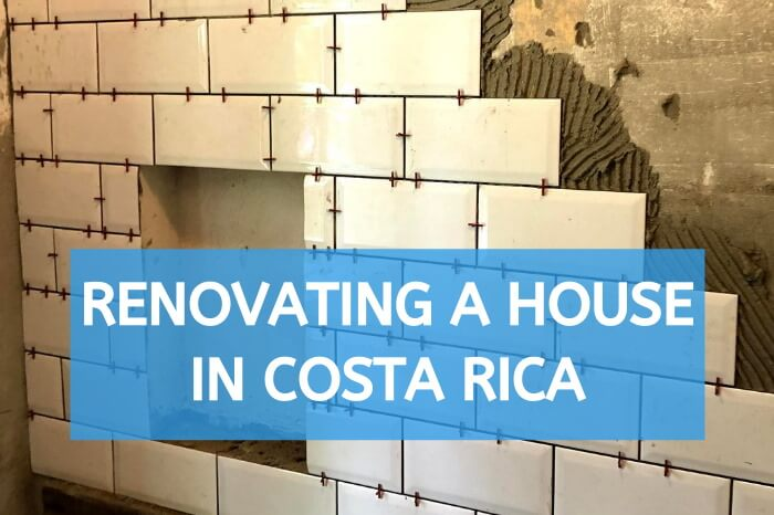 Renovating a House in Costa Rica
